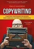 Copywriting - Volume 1: O Método Centenário de Escrita Mais Cobiçado do Mercado Americano