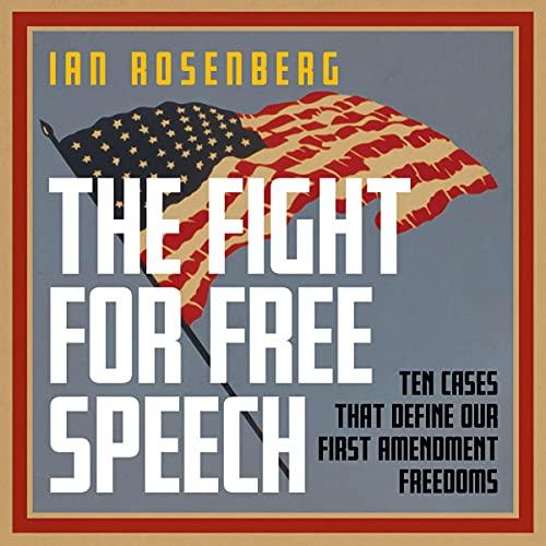 The Fight for Free Speech Audiobook By Ian Rosenberg cover art