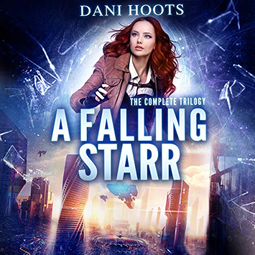 A Falling Starr: The Complete Trilogy Audiobook By Dani Hoots cover art