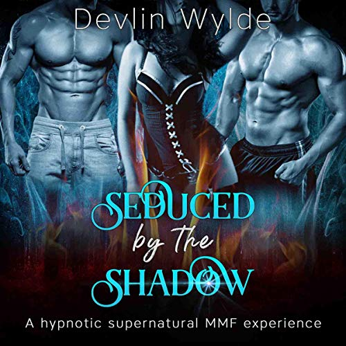 Seduced by the Shadow - A Hypnotic Erotica MMF Fantasy audiobook cover art