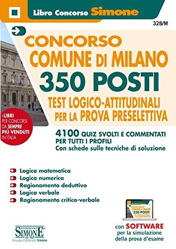 Concorso Comune di Milano. 350 posti. Test logico-attitudinali per la prova preselettiva. Con software di simulazione