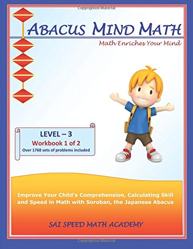 Abacus Mind Math Level 3 Workbook 1 of 2: Excel at Mind Math with Soroban, a Japanese Abacus