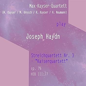 "Max-Kayser-Quartett (M. Kayser / M. Brosch / R. Kayser / H. Naumann) Play: Joseph Haydn: Streichquartett NR. 3 - ""Kaiserquartett"", OP. 76, Hob Iii:77 [Live]"