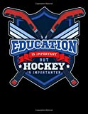 Education Is Important But Hockey Is Importanter: Funny Education Is Important But Hockey Is Importanter Blank Comic Book Notebook - Kid's ... 11') Draw Your Own Graphic Novel Anime Manga
