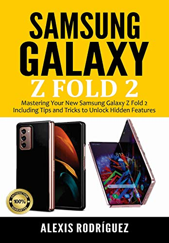 SAMSUNG GALAXY Z FOLD 2: Mastering Your New Samsung Galaxy Z Fold 2 Including Tips and Tricks to Unlock Hidden Features (English Edition)