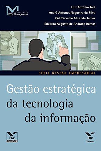 Gestão estratégica da tecnologia da informação (FGV Management)