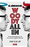 El síndrome Woody Allen: Por qué Woody Allen ha pasado de ser inocente a culpable en diez años