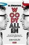 El síndrome Woody Allen: Por qué Woody Allen ha pasado de ser inocente a culpable en diez años par Galán