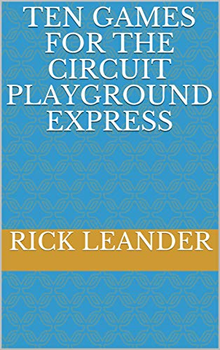 Ten Games for the Circuit Playground Express