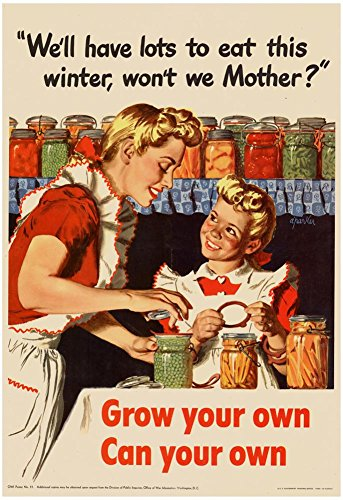 Laminated We'll Have Lots to Eat This Winter Grow Your Own Can Your Own WWII War Propaganda Art Poster 13 x 19in