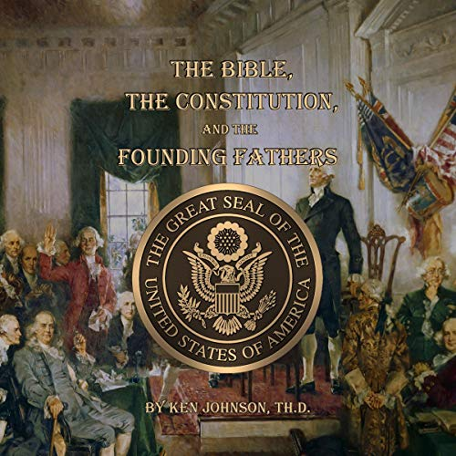 『The Bible, the Constitution, and the Founding Fathers』のカバーアート