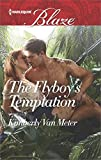 The Flyboy's Temptation (Harlequin Blaze Book 894) (English Edition)