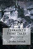 Perrault's Fairy Tales: Illustrated