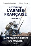 Histoire de l'armée Française: 1914-1918