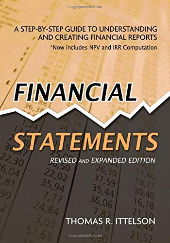 [Financial Statements: A Step-by-Step Guide to Understanding and Creating Financial Reports] [By: Ittelson, Thomas] [Aug