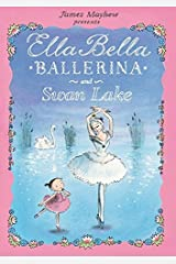 Ella Bella Ballerina and Swan lake (Ella Bella Ballerina Series) Hardcover