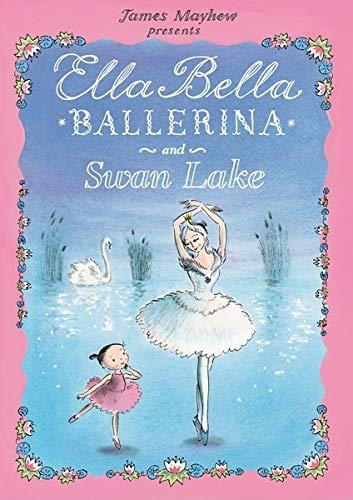 Ella Bella Ballerina and the Swan Lake