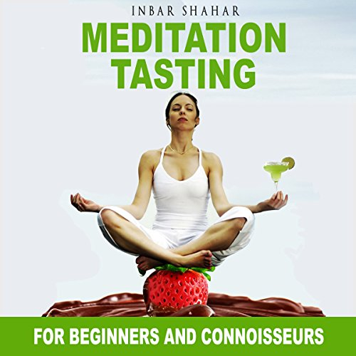 Meditation Tasting for Beginners and Connoisseurs: Chocolate Meditation, Golf Meditation, Rumba Meditation and More audiobook cover art
