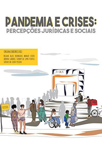 Pandemia e crises: percepções jurídicas e sociais (