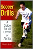 Soccer Drills: A Guide for All Levels of Ability