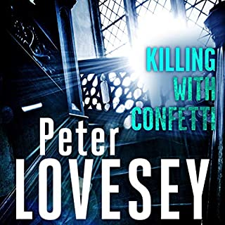 Killing with Confetti                   By:                                                                                                                                 Peter Lovesey                               Narrated by:                                                                                                                                 Peter Wickham                      Length: 9 hrs and 13 mins     Not rated yet     Overall 0.0