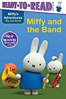 Miffy and the Band (Miffy's Adventures Big and Small)