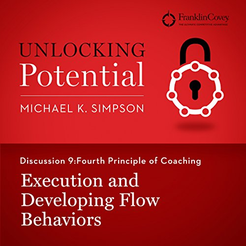 Discussion 9: Fourth Principle of Coaching - Execution and Developing Flow Behaviors audiobook cover art