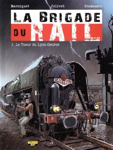 La brigade du rail, Tome 1 : Le tueur du Lyon-Genève