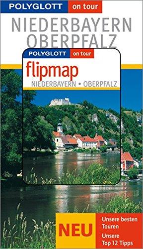 Polyglott on tour. Niederbayern & Oberpfalz, mit Flipmap