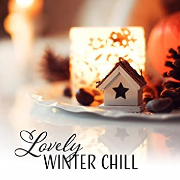 Lovely Winter Chill - Feel Warm, Total Chill, Summer Memories, Good Vibes