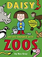 Daisy and the Trouble with Zoos (Daisy series) by Kes Gray(2010-04-01)