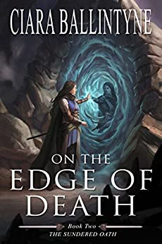 On the Edge of Death (The Sundered Oath Book 2) by [Ciara Ballintyne, Marissa van Uden]