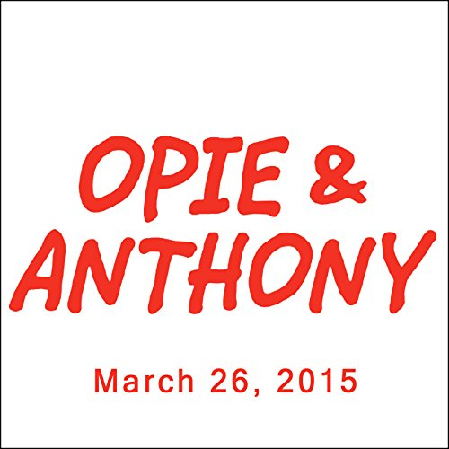 Opie & Anthony, Robert Kelly and Maika Monroe, March 26, 2015 audiobook cover art