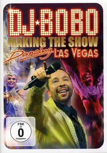 DJ Bobo - Dancing Las Vegas: Making the Show