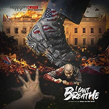 I Can't Breathe (feat. Dirty Blessing)