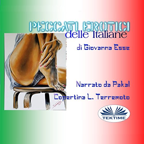 Peccati erotici delle Italiane, volume I [Italian Erotic Sins, Book 1] audiobook cover art