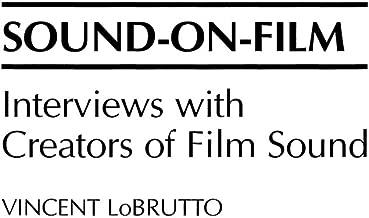 Sound-On-Film: Interviews with Creators of Film Sound