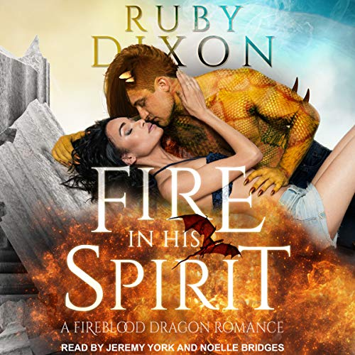 Fire in His Spirit     Fireblood Dragon Romance Series, Book 5              By:                                                                                                                                 Ruby Dixon                               Narrated by:                                                                                                                                 Noelle Bridges,                                                                                        Jeremy York                      Length: 10 hrs and 14 mins     5 ratings     Overall 4.4