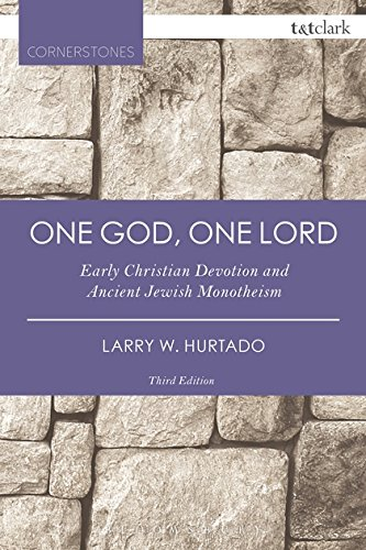One God, One Lord: Early Christian Devotion and Ancient Jewish Monotheism (T&T Clark Cornerstones)