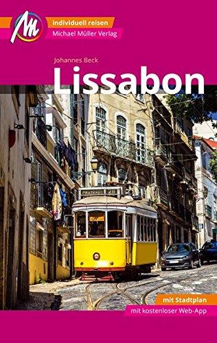 Lissabon MM-City Reiseführer Michael Müller Verlag: Individuell reisen mit vielen praktischen Tipps und Web-App mmtravel.com