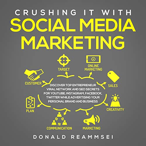 Crushing It with Social Media Marketing in 2019     Discover Top Entrepreneur Viral Network and SEO Strategies for YouTube, Instagram, Facebook, Twitter While Advertising Your Personal Brand and Business              By:                                                                                                                                 Donald Reammsei                               Narrated by:                                                                                                                                 Gary Chase                      Length: 3 hrs and 20 mins     23 ratings     Overall 4.7