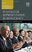 Politics of Representative Bureaucracy: Power, Legitimacy and Performance by B. Guy Peters Patrick von Maravic Eckhard Schroter(2015-06-24)
