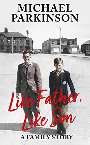 Like Father, Like Son: A family story (English Edition)