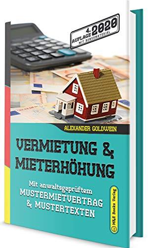Vermietung & Mieterhöhung: Mit anwaltsgeprüftem Mustermietvertrag & Mustertexten (4. Auflage 2020 mit Bonusmaterial)