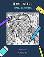 TENNIS STARS: AN ADULT COLORING BOOK: A Tennis Stars Coloring Book For Adults