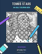 TENNIS STARS: AN ADULT COLORING BOOK: A Tennis Stars Coloring Book For Adults
