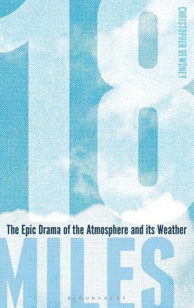 最大化するアラブサラボ天18 Miles: The Epic Drama of the Atmosphere and its Weather