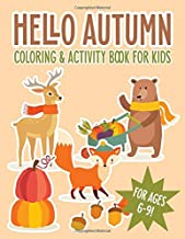 Hello Autumn Coloring & Activity Book for Kids: Fall Kids Coloring Book and Activity Pages for Ages 6-9