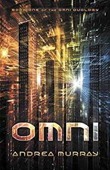 Omni (The Omni Duology Book 1) by [Andrea Murray]