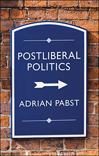 The Post-Liberal Moment: Manifesto for a Post-Pandemic Politics